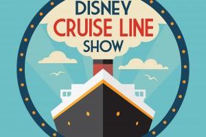 Disney Cruise Line Show Podcast – 03/04/19